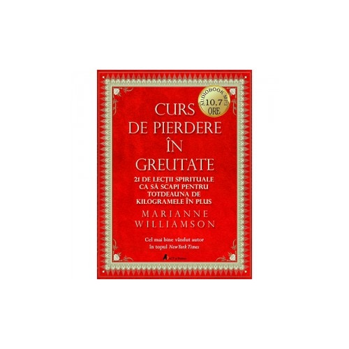 Curs de pierdere in greutate - Marianne Williamson - Libris